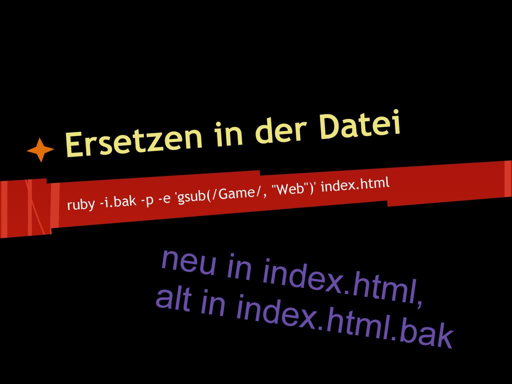 """ruby -i.bak -p -e 'gsub(/Game/, """"Web"""")' index.h..."""