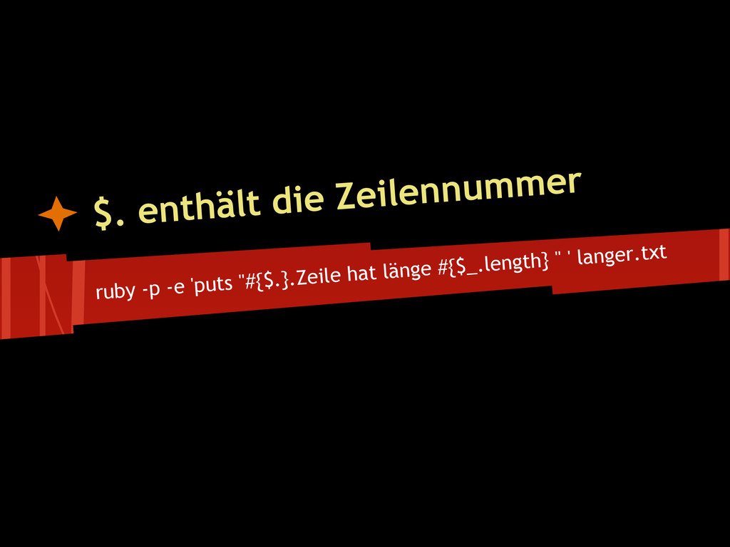 """ruby -p -e 'puts """"#{$.}.Zeile hat länge #{$_.le..."""