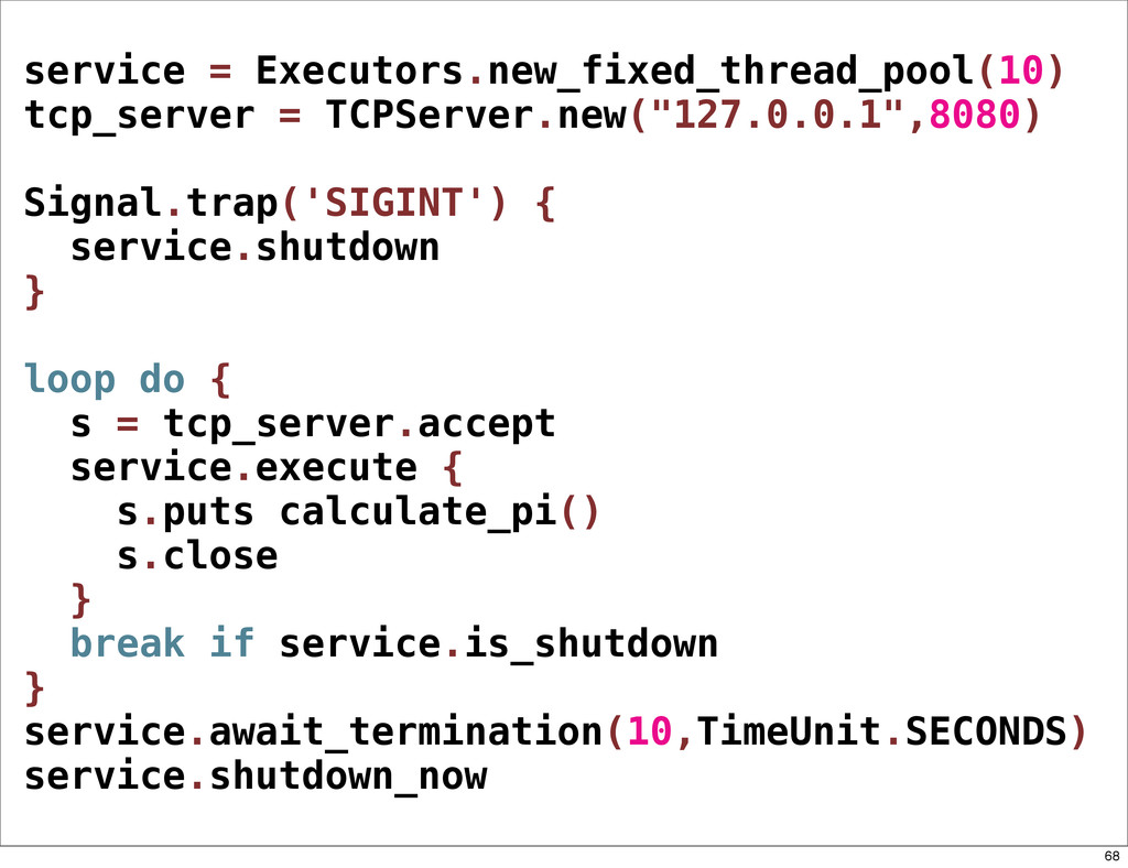 service = Executors.new_fixed_thread_pool(10) t...