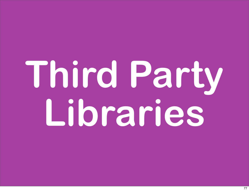 Third Party Libraries 77