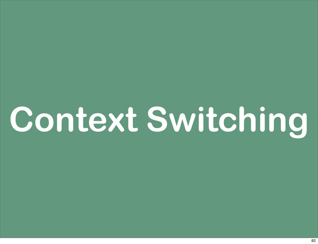 Context Switching 82