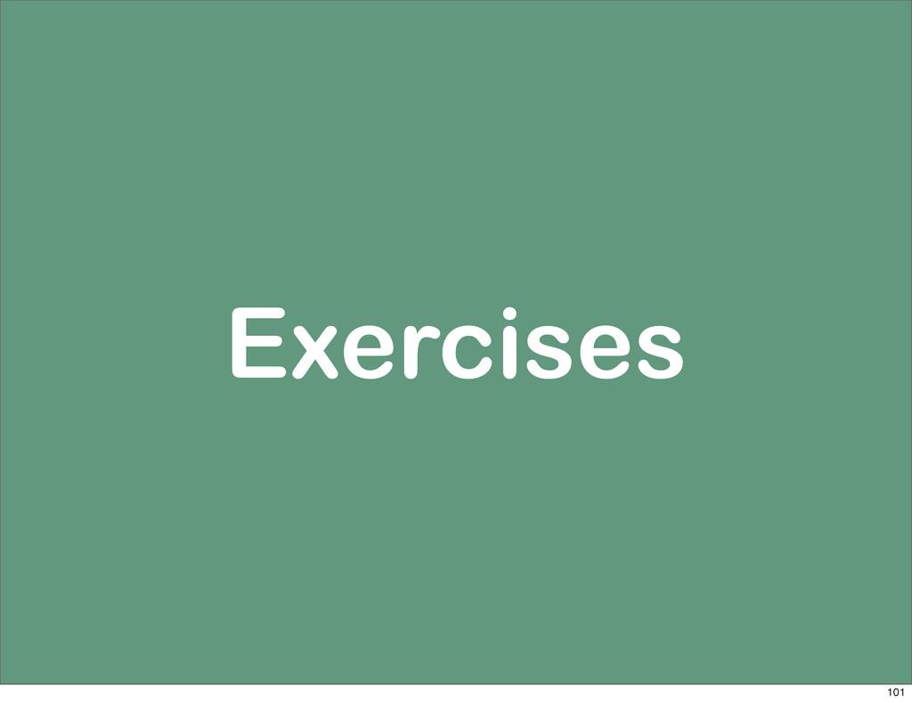 Exercises 101