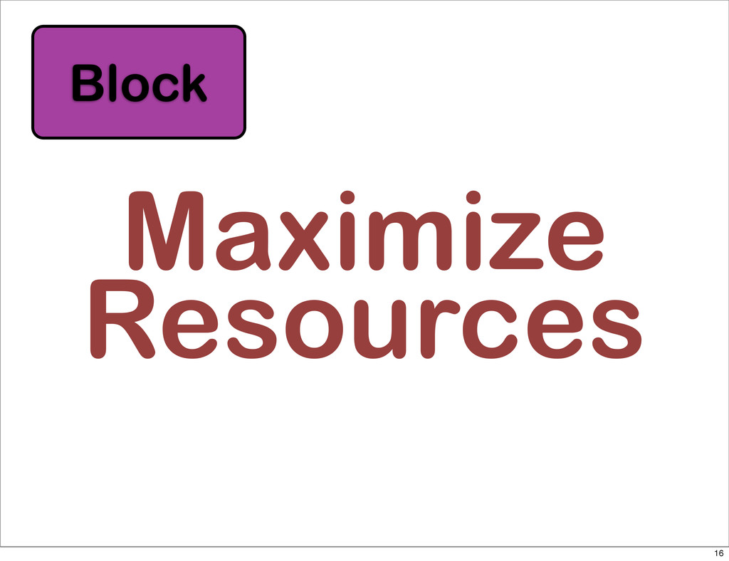 Maximize Resources Block 16