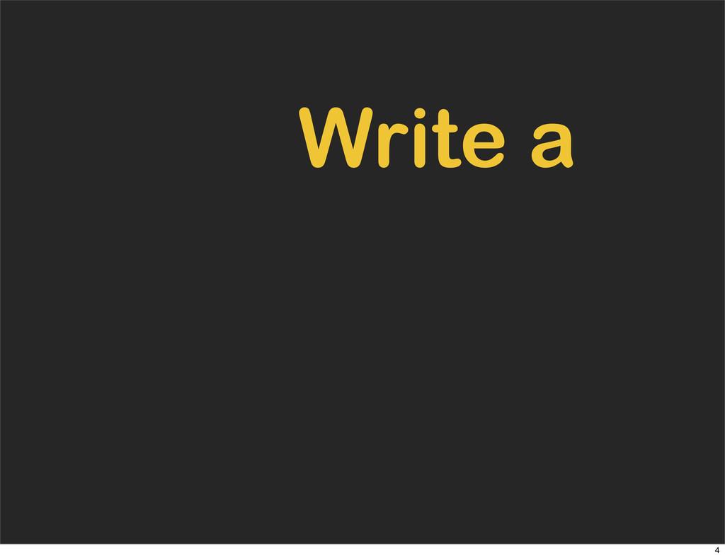 Write a 4