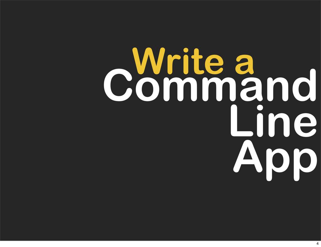 Command Line App Write a 4