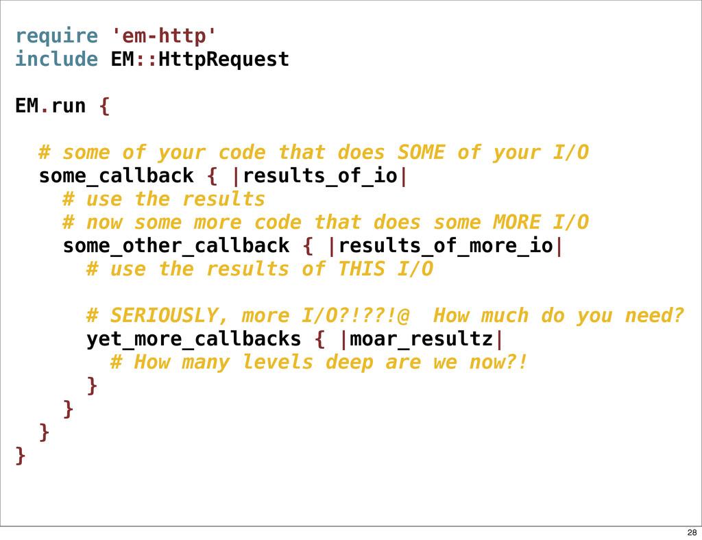 require 'em-http' include EM::HttpRequest EM.ru...