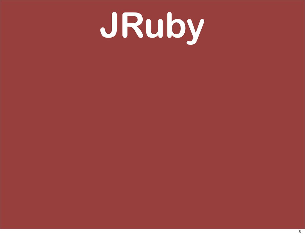 JRuby 51