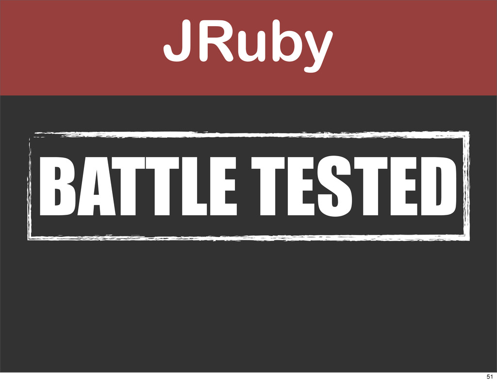 JRuby BATTLE TESTED 51