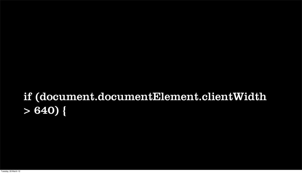 if (document.documentElement.clientWidth > 640)...