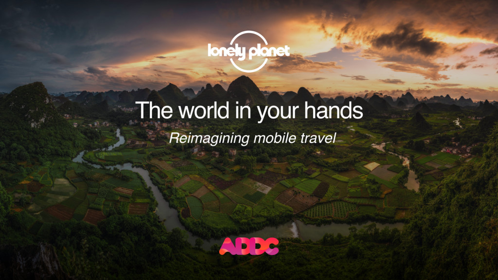 The world in your hands Reimagining mobile trav...