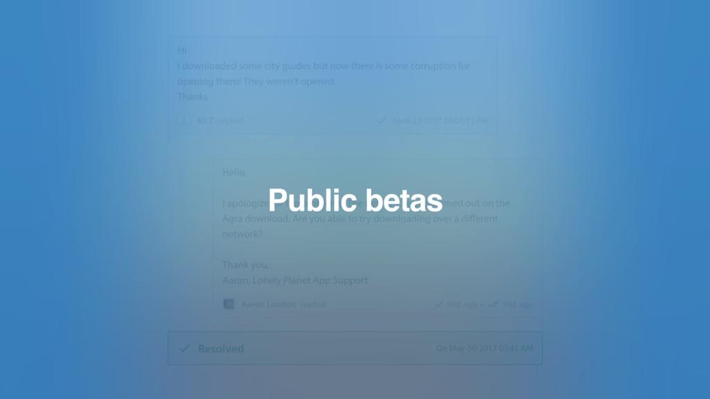 Public betas