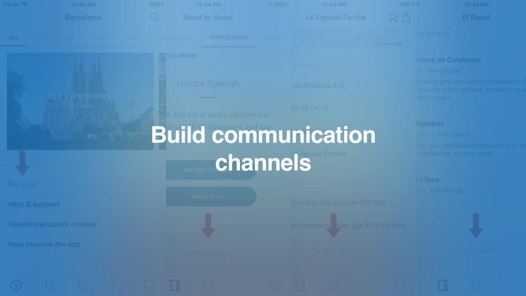 Build communication channels