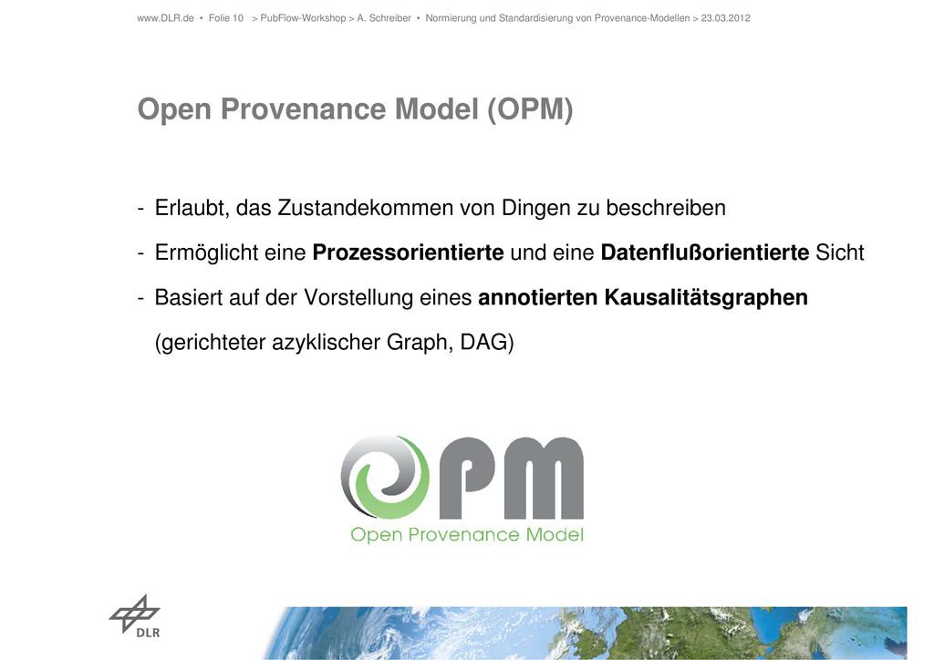 Open Provenance Model (OPM) - Erlaubt, das Zust...
