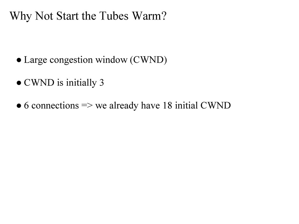 Why Not Start the Tubes Warm? ● Large congestio...