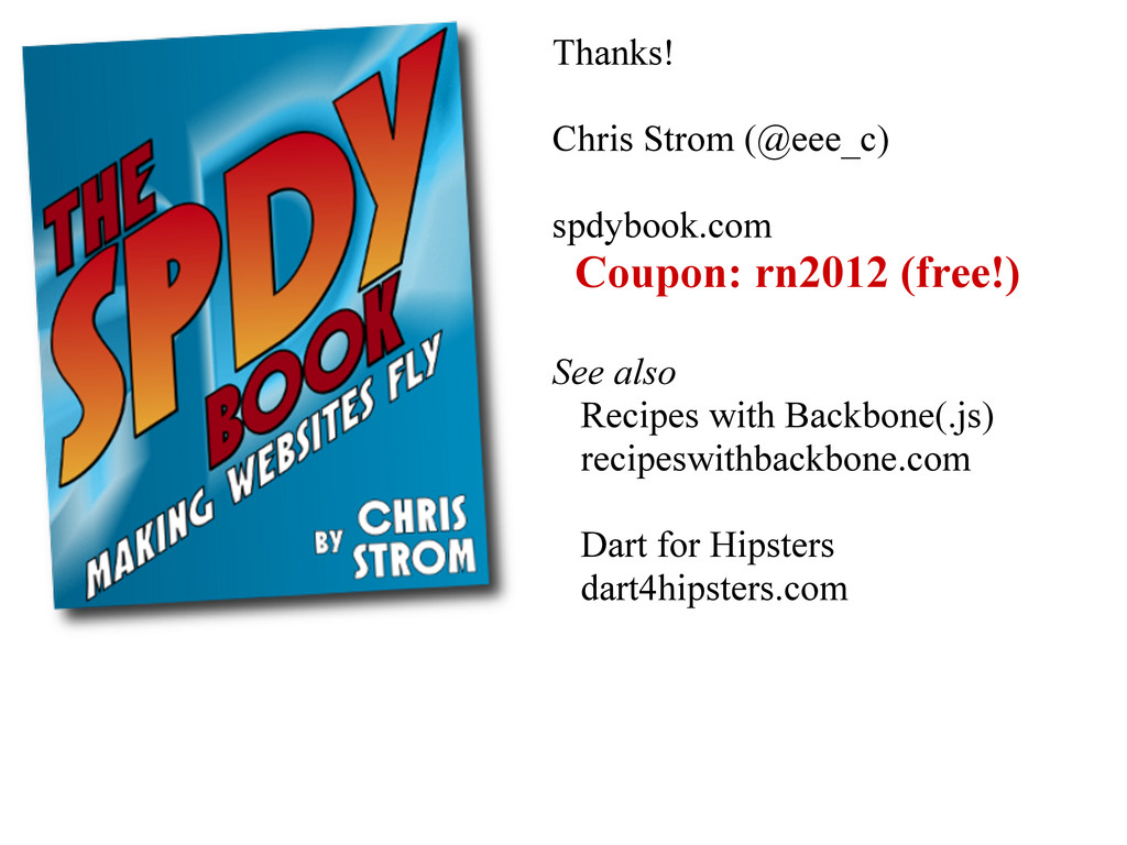 Thanks! Chris Strom (@eee_c) spdybook.com Coupo...