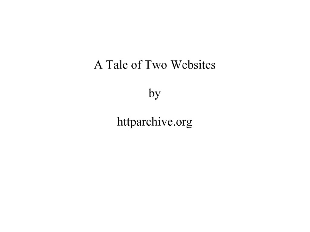 A Tale of Two Websites by httparchive.org