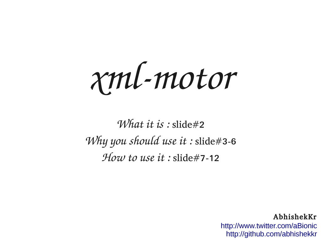 xmlmotor What it is : slide#2 Why you should u...