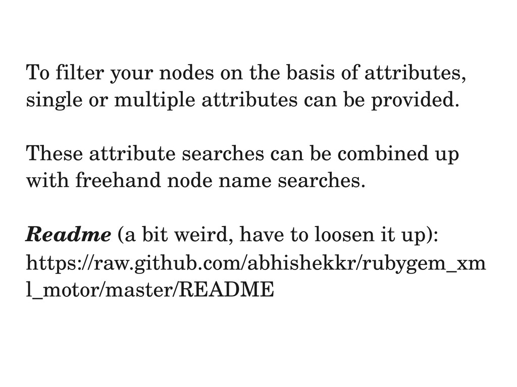 To filter your nodes on the basis of attributes...