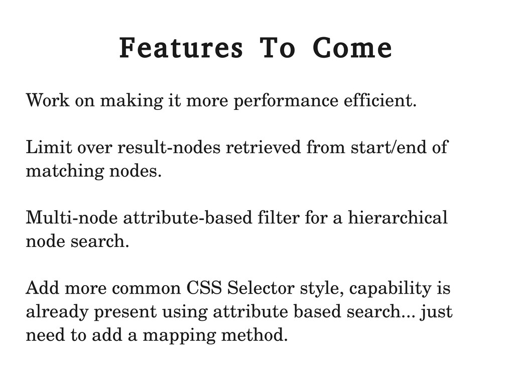 Features To Come Work on making it more perform...