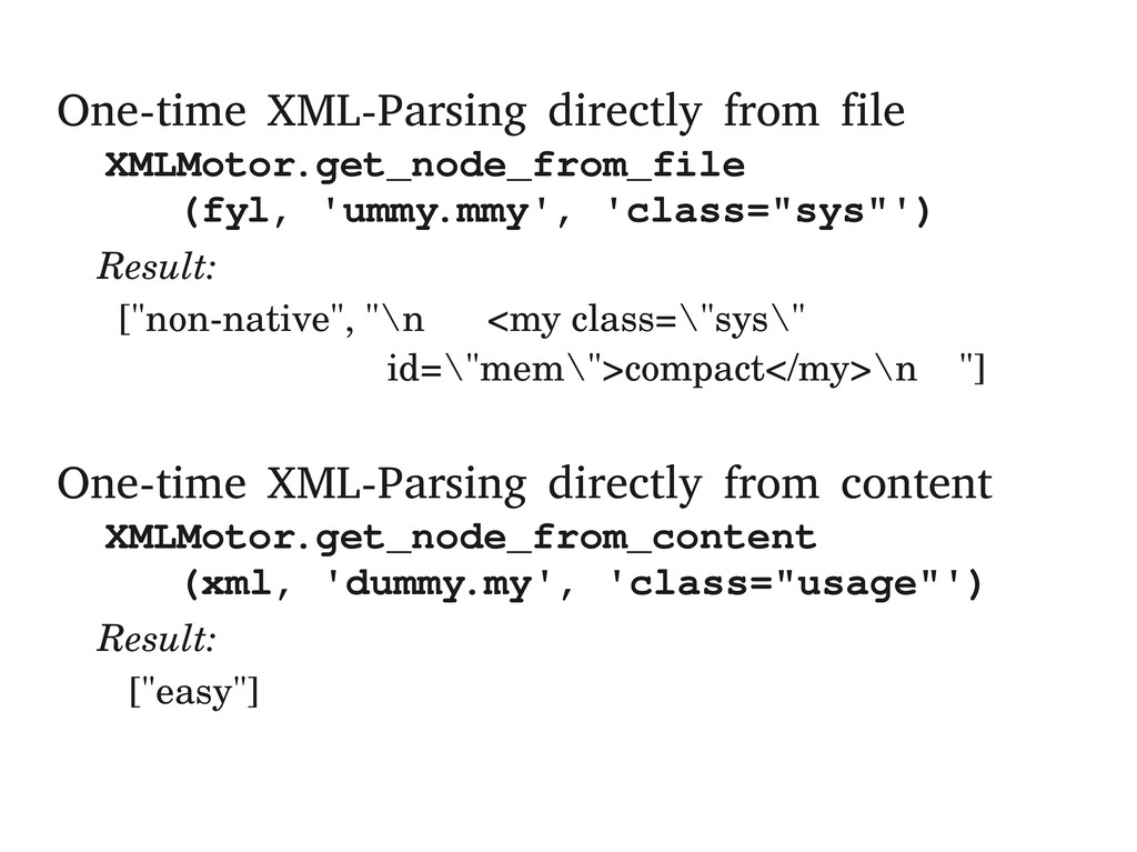 One-time XML-Parsing directly from file XMLMoto...