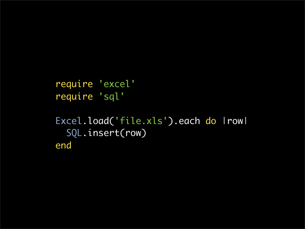 require 'excel' require 'sql' Excel.load('file....