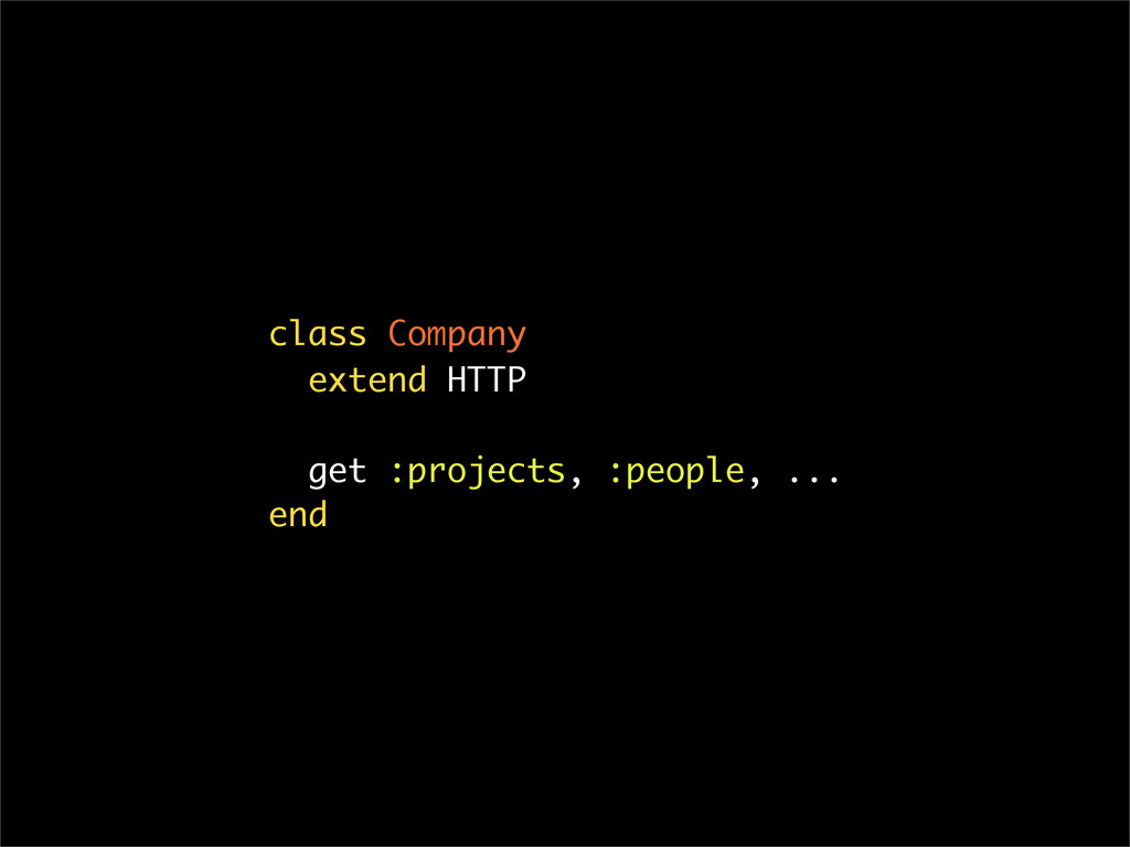 class Company extend HTTP get :projects, :peopl...