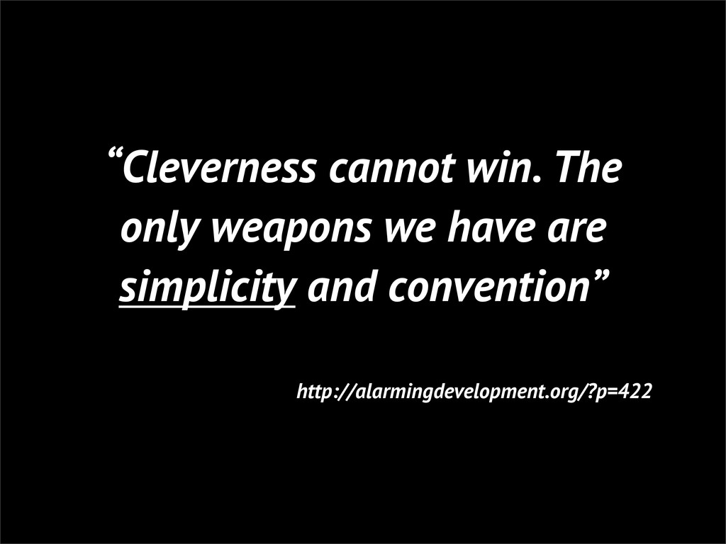 """""""Cleverness cannot win. The only weapons we hav..."""