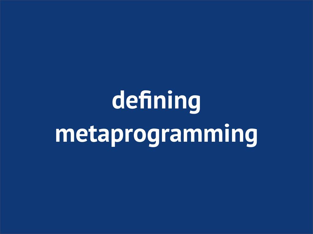 defining metaprogramming
