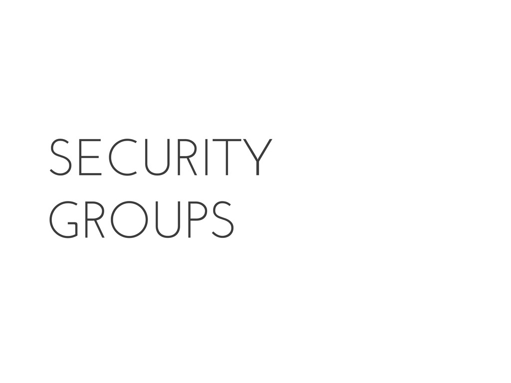 SECURITY GROUPS