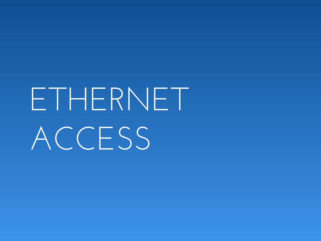 ETHERNET ACCESS