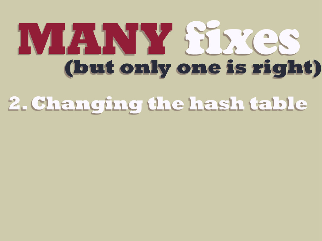 MANY fixes (but only one is right) 2. Changing ...