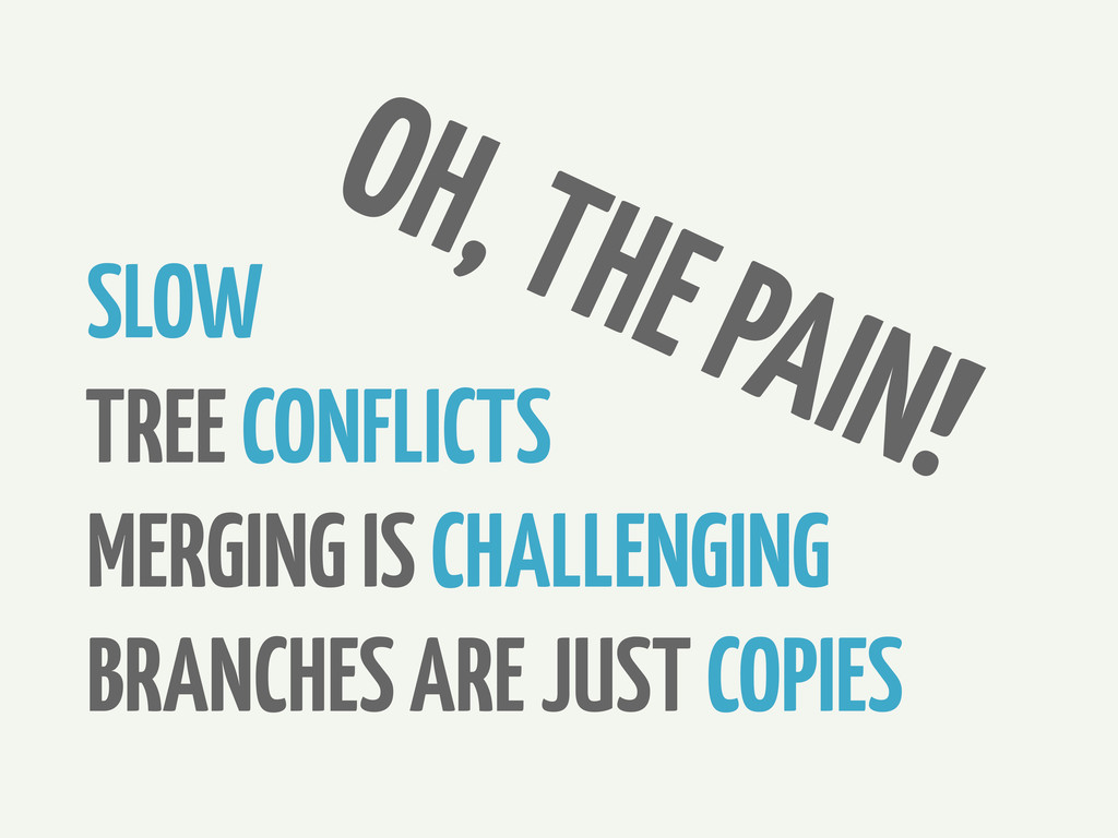 OH, THE PAIN! SLOW TREE CONFLICTS MERGING IS CH...