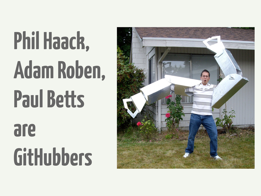 Phil Haack, Adam Roben, Paul Betts are GitHubbe...