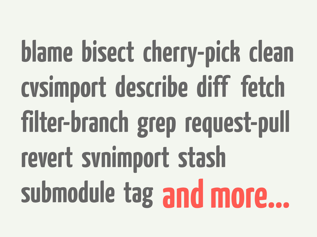 blame bisect cherry-pick clean cvsimport descri...