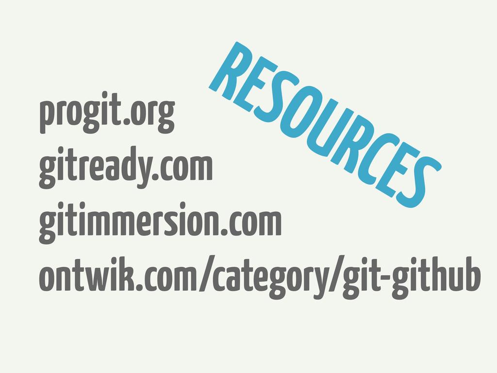 progit.org gitready.com gitimmersion.com ontwik...