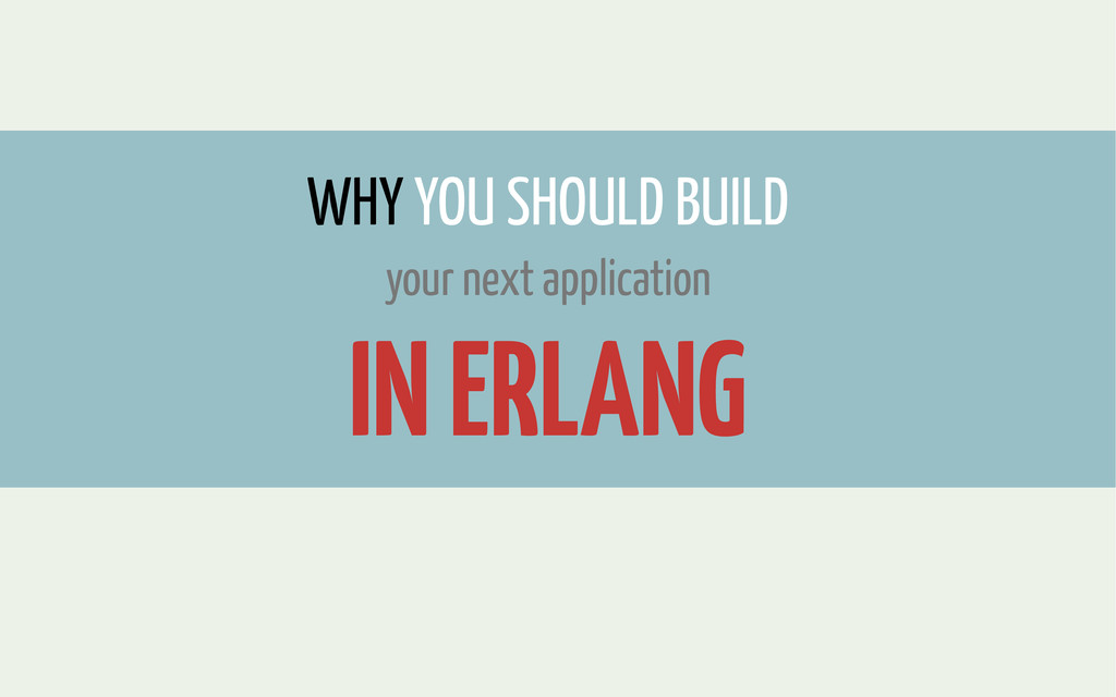 TEXT WHY YOU SHOULD BUILD your next application...