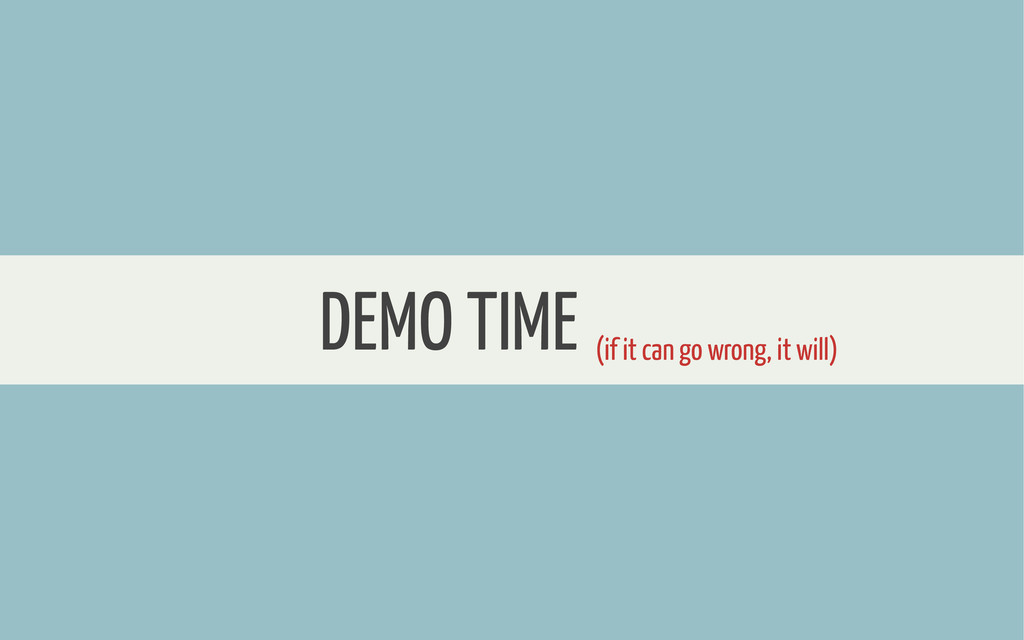 WHERE TO START DEMO TIME (if it can go wrong, i...