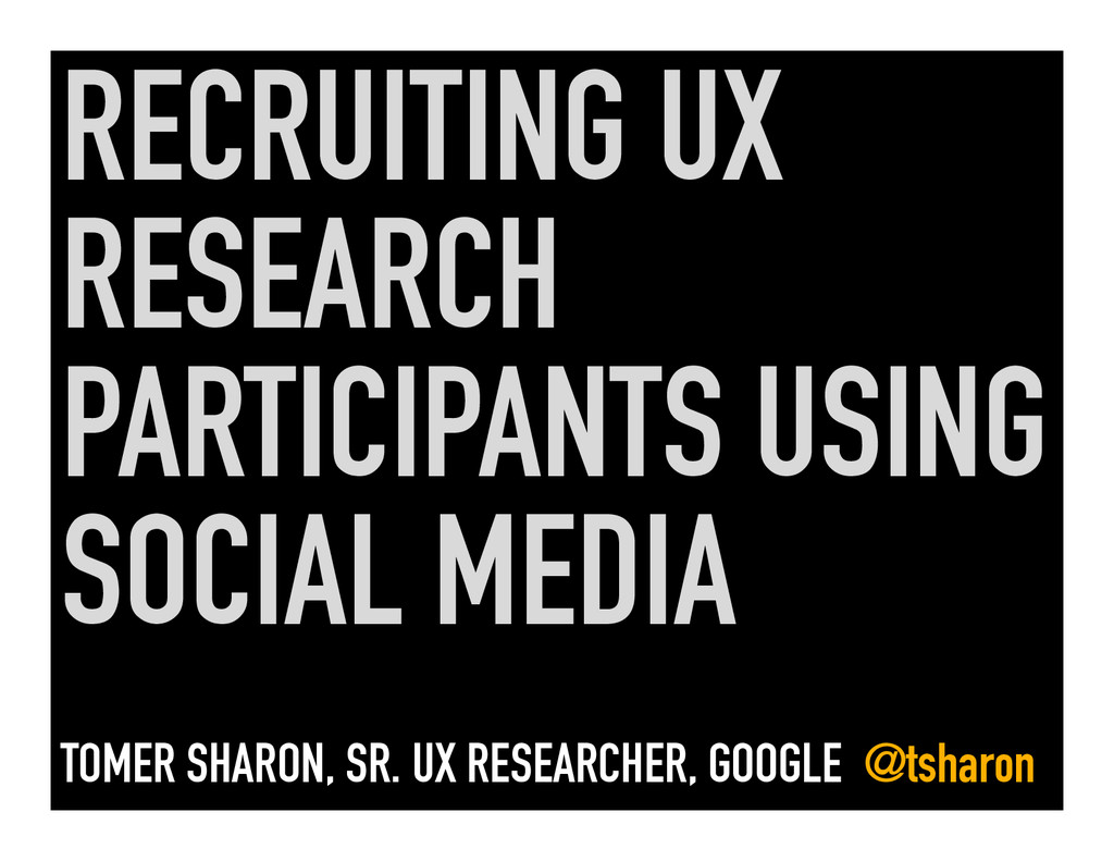 RECRUITING UX RESEARCH PARTICIPANTS USING SOCIA...