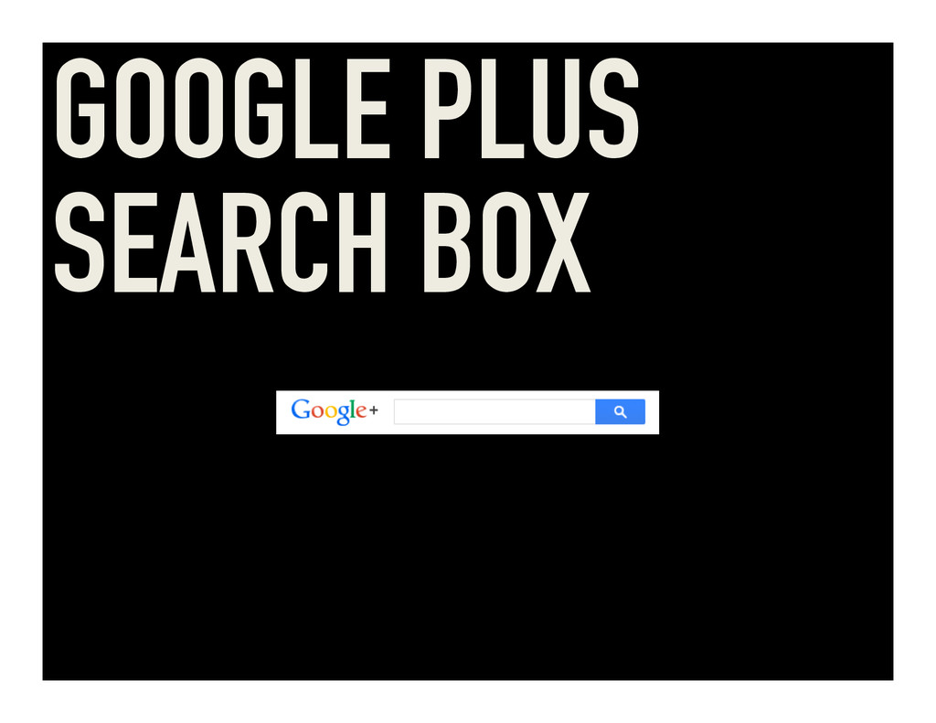 GOOGLE PLUS SEARCH BOX