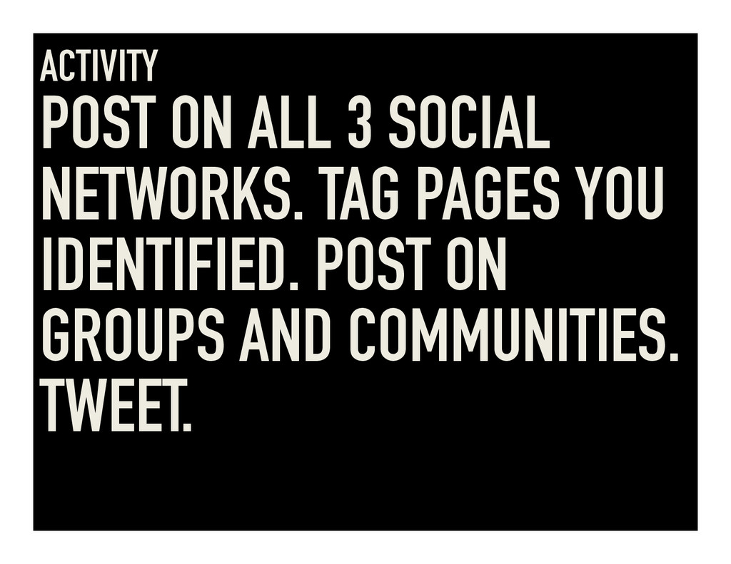 ACTIVITY POST ON ALL 3 SOCIAL NETWORKS. TAG PAG...