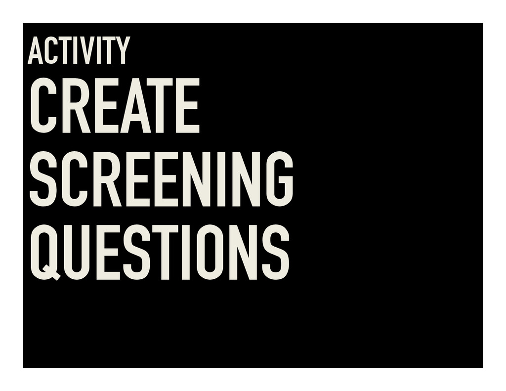 ACTIVITY CREATE SCREENING QUESTIONS
