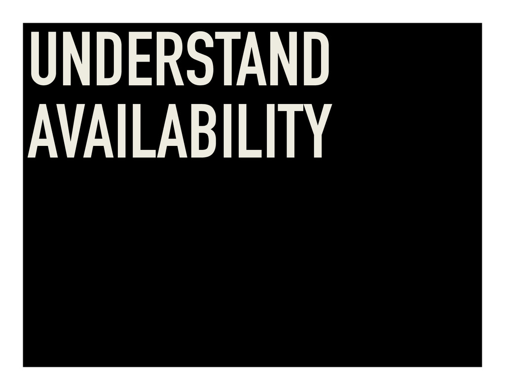 UNDERSTAND AVAILABILITY