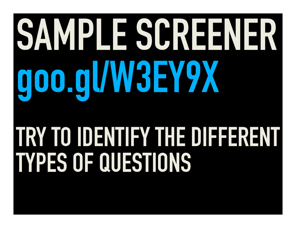 SAMPLE SCREENER goo.gl/W3EY9X TRY TO IDENTIFY T...
