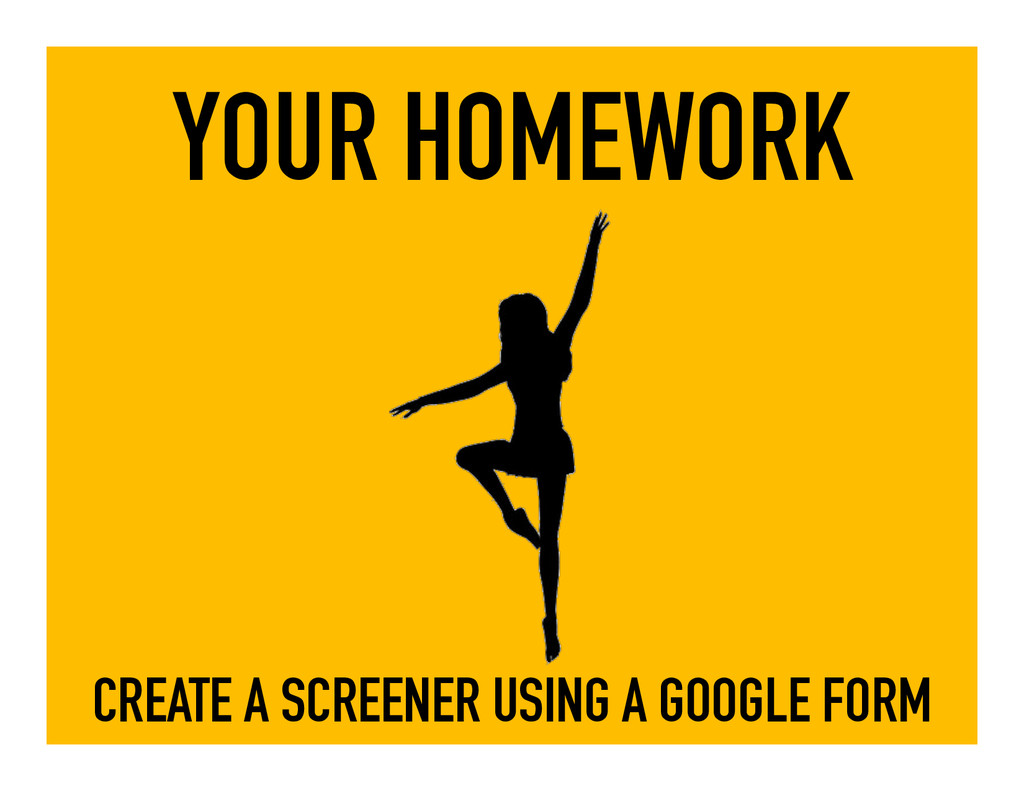 YOUR HOMEWORK CREATE A SCREENER USING A GOOGLE ...