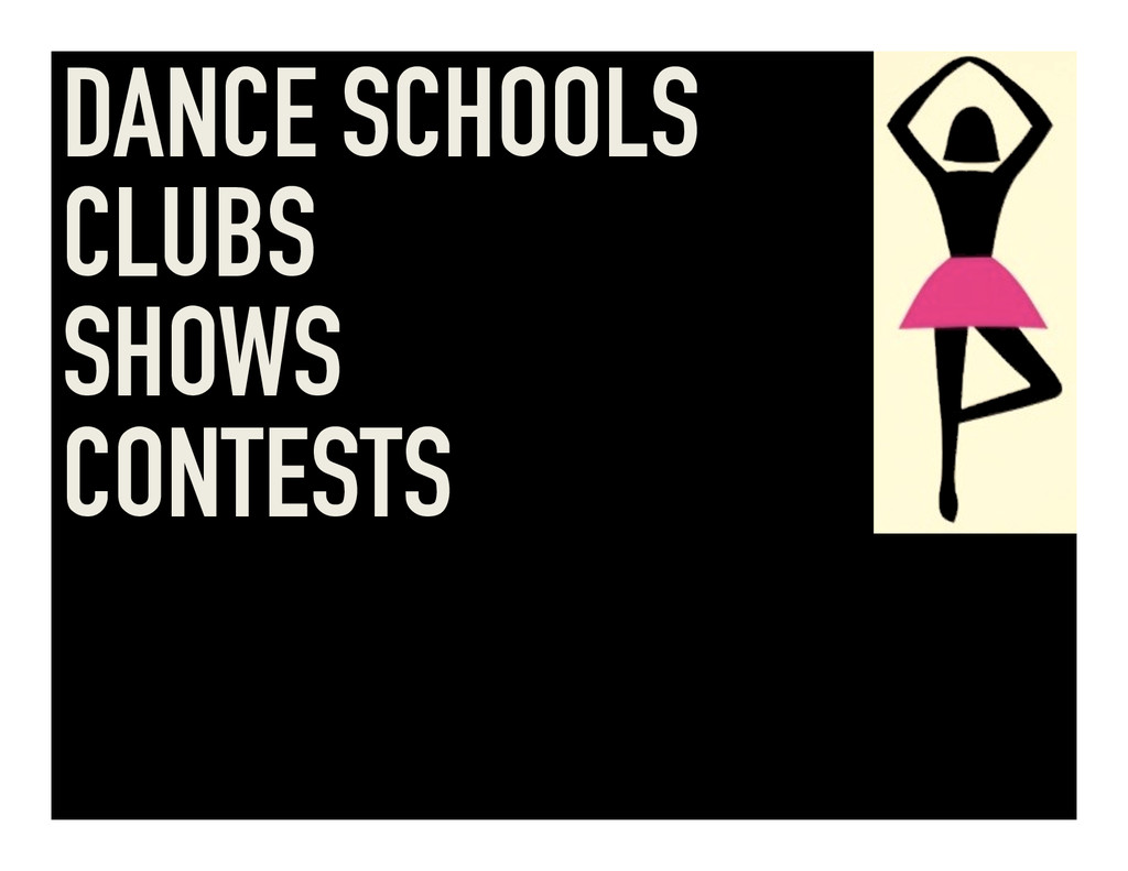 DANCE SCHOOLS CLUBS SHOWS CONTESTS