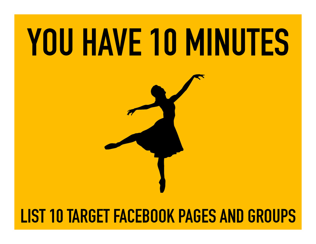 YOU HAVE 10 MINUTES LIST 10 TARGET FACEBOOK PAG...
