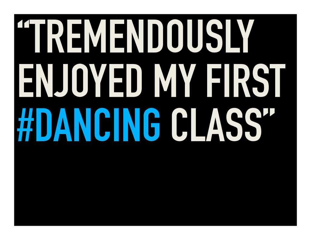 """TREMENDOUSLY ENJOYED MY FIRST #DANCING CLASS"""