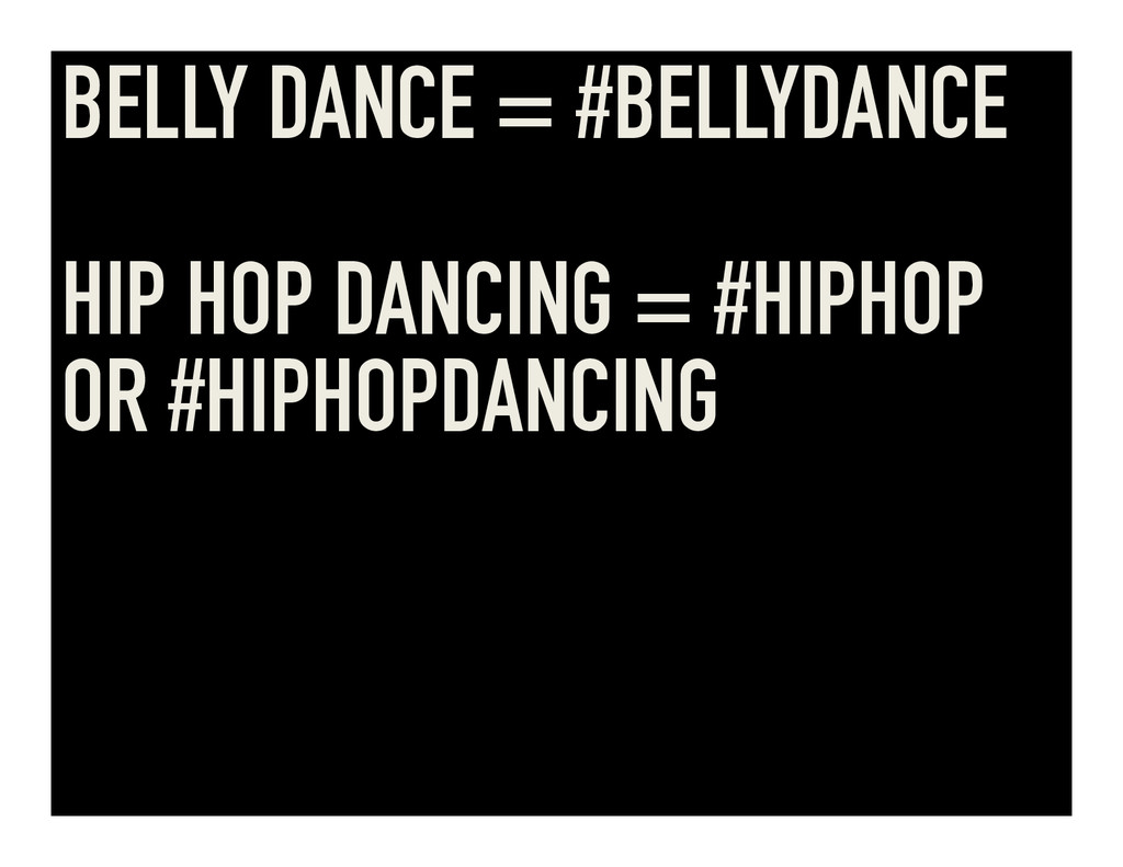 BELLY DANCE = #BELLYDANCE HIP HOP DANCING = #HI...