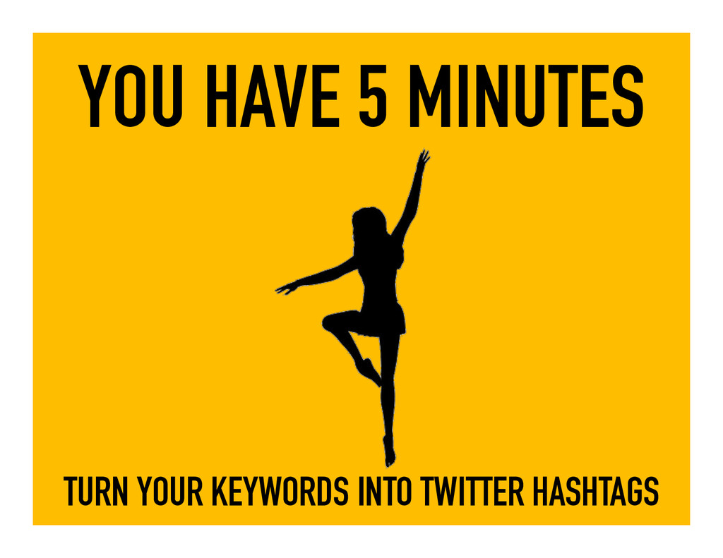 YOU HAVE 5 MINUTES TURN YOUR KEYWORDS INTO TWIT...
