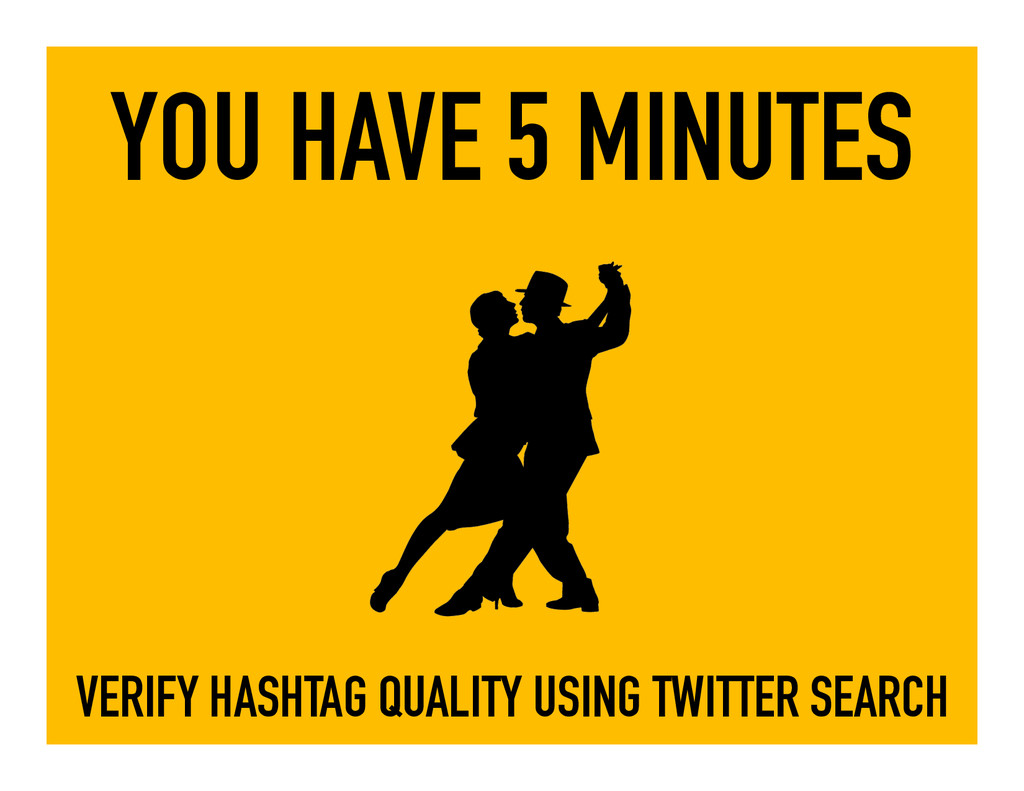 YOU HAVE 5 MINUTES VERIFY HASHTAG QUALITY USING...